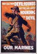 U.S. Marines WWI recruiting poster: They call them devil-hounds, but they are simply hounding the devil. Our Marines.